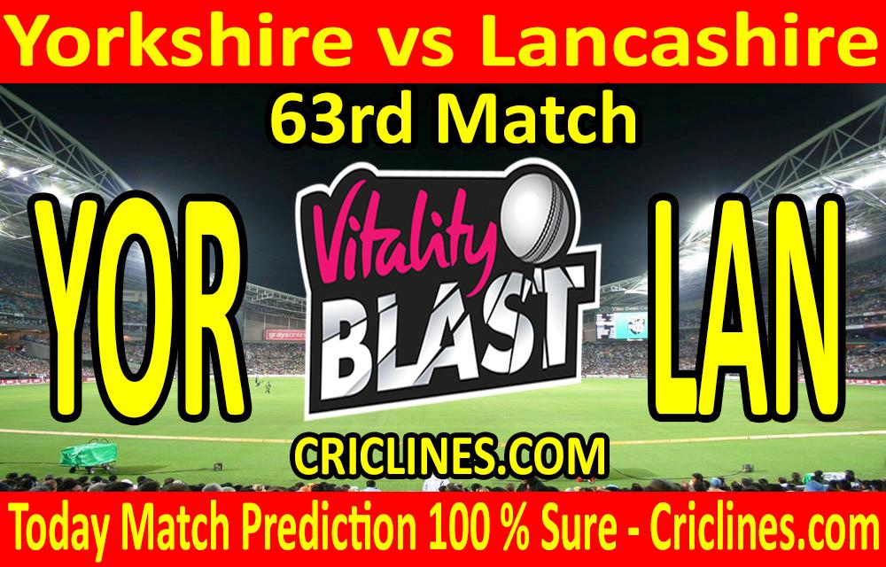 Today Match Prediction-Yorkshire vs Lancashire-Vitality T20 Blast 2020-63rd Match-Who Will Win