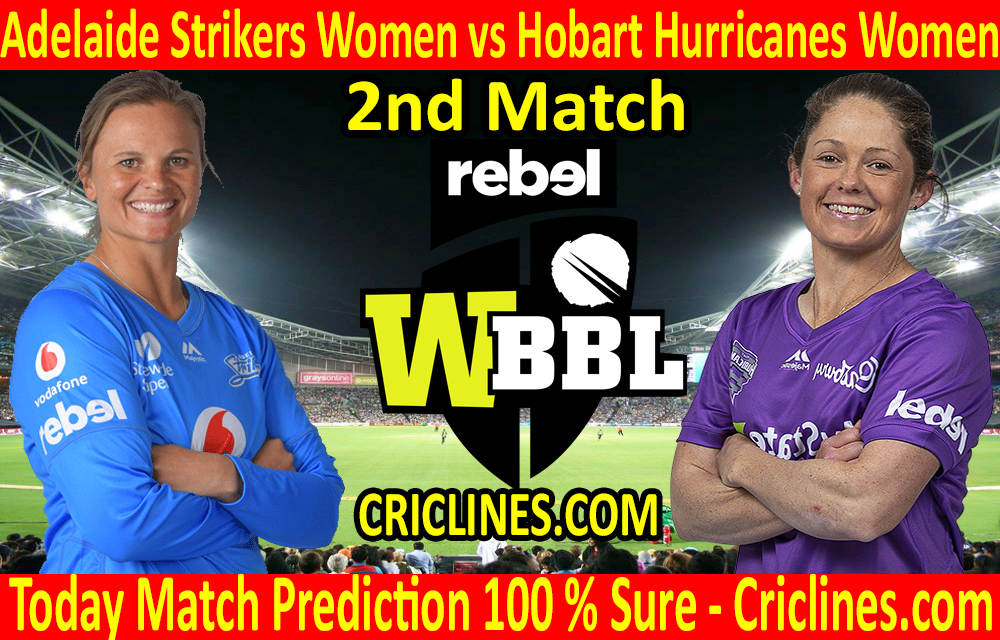 Today Match Prediction-Adelaide Strikers Women vs Hobart Hurricanes Women-WBBL T20 2020-2nd Match-Who Will Win