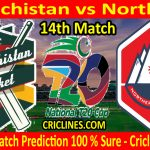 Today Match Prediction-Balochistan vs Northern-T20 Cup 2020-14th Match-Who Will Win