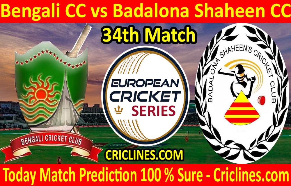 Today Match Prediction-Bengali CC vs Badalona Shaheen CC-ECS T10 Barcelona Series-34th Match-Who Will Win
