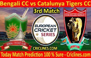 Today Match Prediction-Bengali CC vs Catalunya Tigers CC-ECS T10 Barcelona Series-3rd Match-Who Will Win