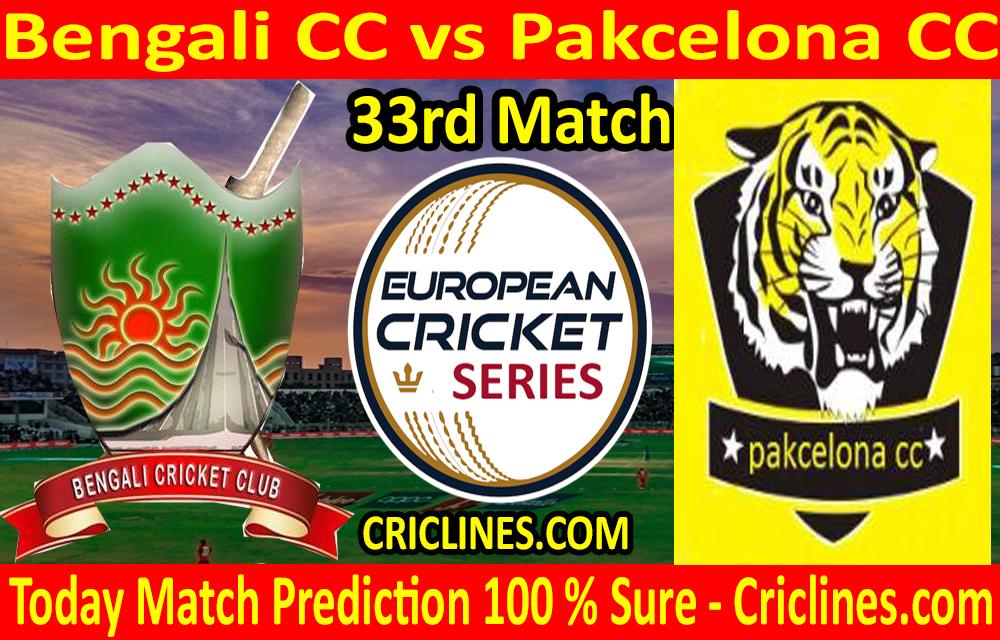 Today Match Prediction-Bengali CC vs Pakcelona CC-ECS T10 Barcelona Series-33rd Match-Who Will Win