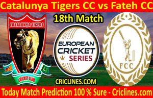 Today Match Prediction-Catalunya Tigers CC vs Fateh CC-ECS T10 Barcelona Series-18th Match-Who Will Win