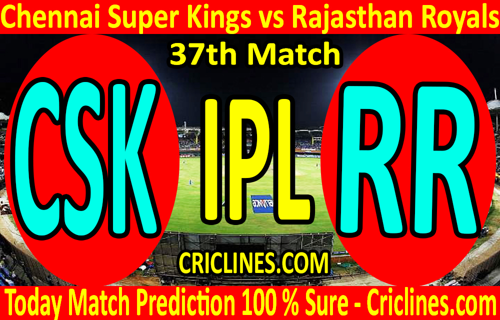 Today Match Prediction-Chennai Super Kings vs Rajasthan Royals-IPL T20 2020-37th Match-Who Will Win