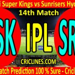Today Match Prediction-Chennai Super Kings vs Sunrisers Hyderabad-IPL T20 2020-14th Match-Who Will Win