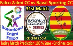 Today Match Prediction-Falco Zalmi CC vs Raval Sporting CC-ECS T10 Barcelona Series-31st Match-Who Will Win