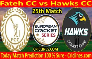 Today Match Prediction-Fateh CC vs Hawks CC-ECS T10 Barcelona Series-25th Match-Who Will Win