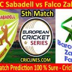 Today Match Prediction-Hira CC Sabadell vs Falco Zalmi CC-ECS T10 Barcelona Series-5th Match-Who Will Win