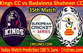 Today Match Prediction-Kings CC vs Badalona Shaheen CC-ECS T10 Barcelona Series-35th Match-Who Will Win