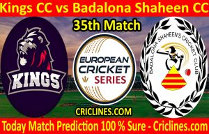 Today Match Prediction-Kings CC vs Badalona Shaheen CC-ECS T10 Barcelona Series-35th Match-Who Will Win