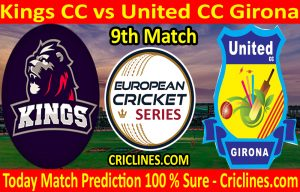 Today Match Prediction-Kings CC vs United CC Girona-ECS T10 Barcelona Series-9th Match-Who Will Win