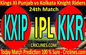 Today Match Prediction-Kings XI Punjab vs Kolkata Knight Riders-IPL T20 2020-24th Match-Who Will Win