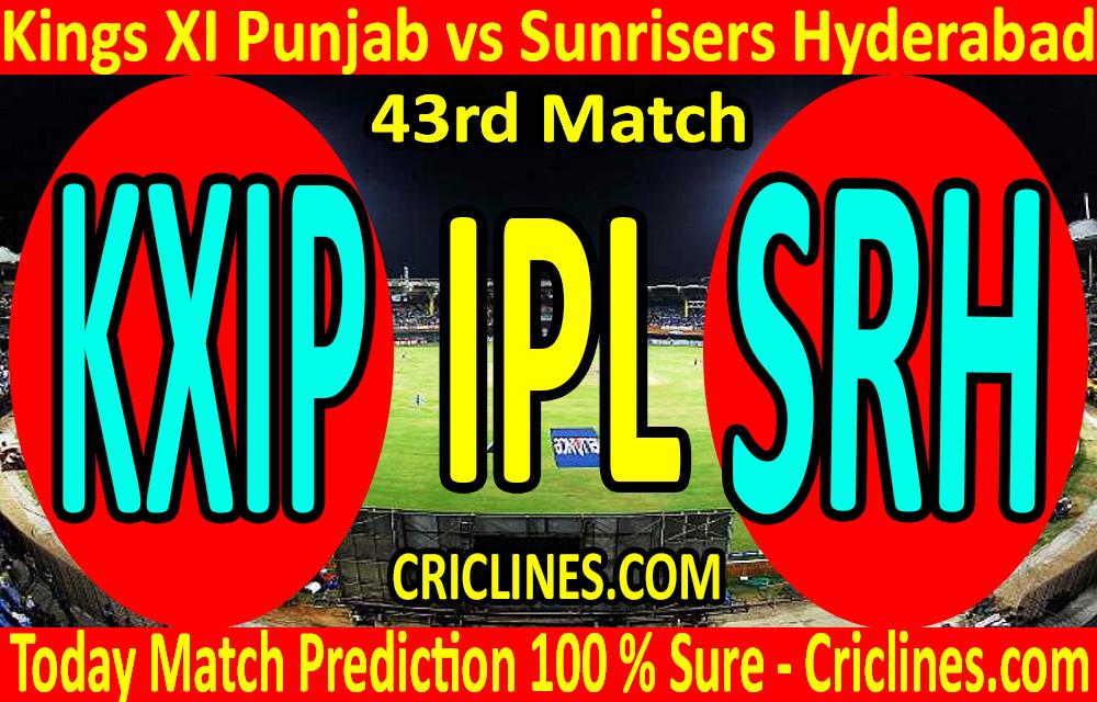 Today Match Prediction-Kings XI Punjab vs Sunrisers Hyderabad-IPL T20 2020-43rd Match-Who Will Win