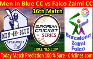 Today Match Prediction-Men In Blue CC vs Falco Zalmi CC-ECS T10 Barcelona Series-16th Match-Who Will Win