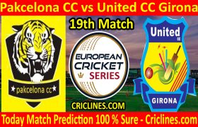 Today Match Prediction-Pakcelona CC vs United CC Girona-ECS T10 Barcelona Series-19th Match-Who Will Win