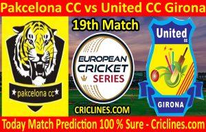 Today Match Prediction-Pakcelona CC vs United CC Girona-ECS T10 Barcelona Series-19th Match-Who Will Win