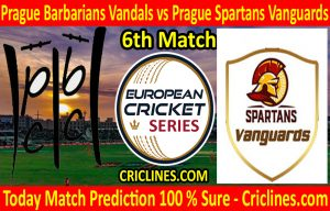 Today Match Prediction-Prague Barbarians Vandals vs Prague Spartans Vanguards-ECS T10 Prague Series-6th Match-Who Will Win