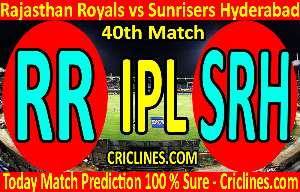 Today Match Prediction-Rajasthan Royals vs Sunrisers Hyderabad-IPL T20 2020-40th Match-Who Will Win