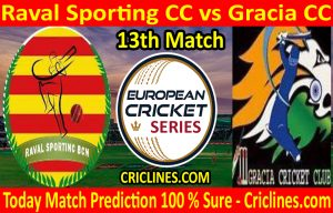 Today Match Prediction-Raval Sporting CC vs Gracia CC-ECS T10 Barcelona Series-13th Match-Who Will Win