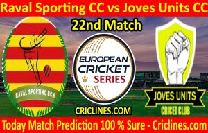Today Match Prediction-Raval Sporting CC vs Joves Units CC-ECS T10 Barcelona Series-22nd Match-Who Will Win