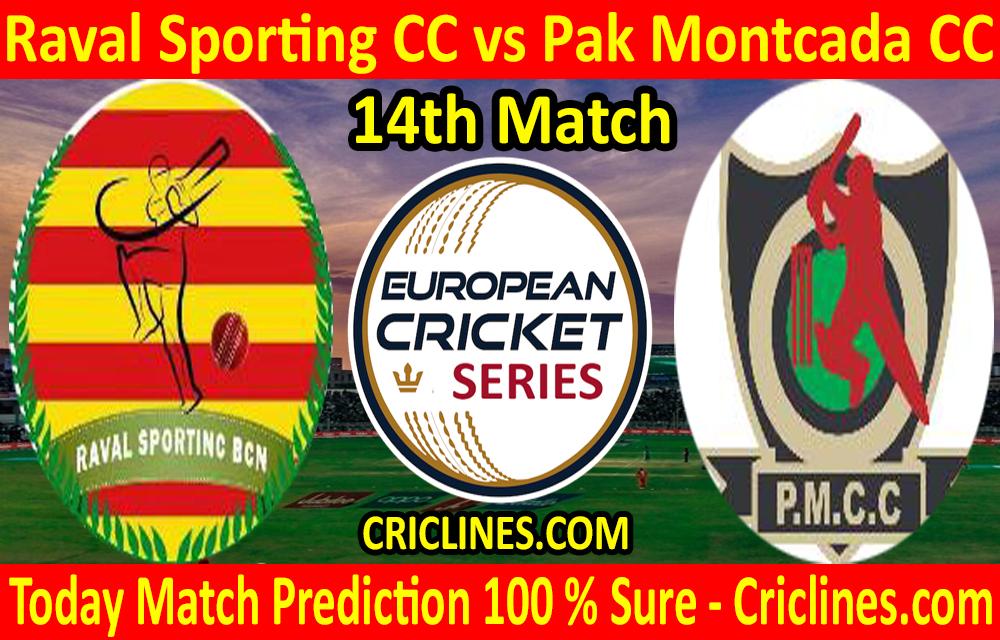 Today Match Prediction-Raval Sporting CC vs Pak Montcada CC-ECS T10 Barcelona Series-14th Match-Who Will Win