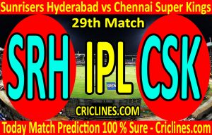 Today Match Prediction-Sunrisers Hyderabad vs Chennai Super Kings-IPL T20 2020-29th Match-Who Will Win