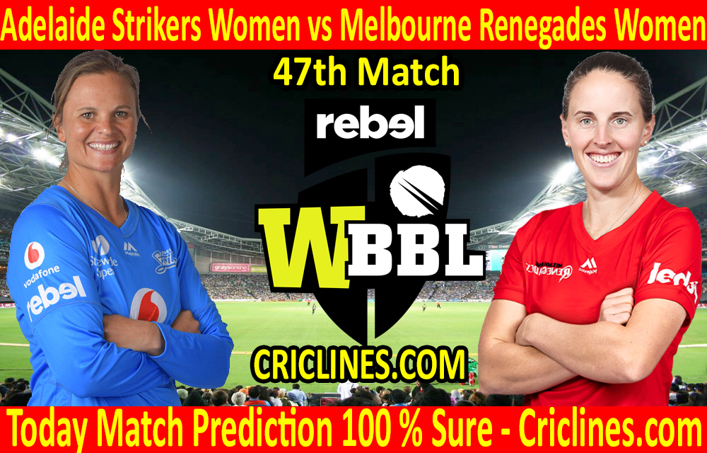 Today Match Prediction-Adelaide Strikers Women vs Melbourne Renegades Women-WBBL T20 2020-47th Match-Who Will Win