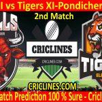 Today Match Prediction-Bulls XI vs Tigers XI-Pondicherry T20-2nd Match-Who Will Win