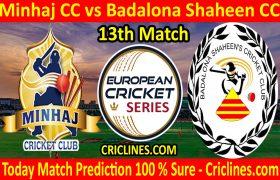 Today Match Prediction-Minhaj CC vs Badalona Shaheen CC-ECS T10 Barcelona Series-13th Match-Who Will Win