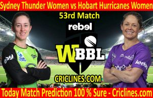 Today Match Prediction-Sydney Thunder Women vs Hobart Hurricanes Women-WBBL T20 2020-53rd Match-Who Will Win