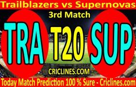 Today Match Prediction-Trailblazers vs Supernovas-Womens T20 Challenge-3rd Match-Who Will Win