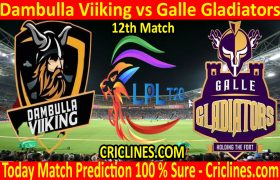 Today Match Prediction-Dambulla Viiking vs Galle Gladiators-LPL T20 2020-12th Match-Who Will Win