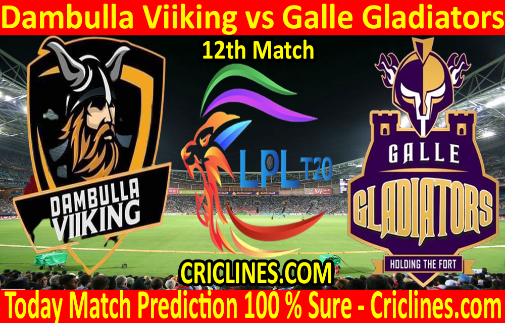 Today Match Prediction-Dambulla Viiking vs Galle Gladiators-LPL T20 2020-12th Match-Who Will Win