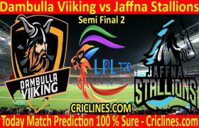 Today Match Prediction-Dambulla Viiking vs Jaffna Stallions-LPL T20 2020-Semi Final 2-Who Will Win