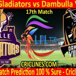 Today Match Prediction-Galle Gladiators vs Dambulla Viiking-LPL T20 2020-17th Match-Who Will Win