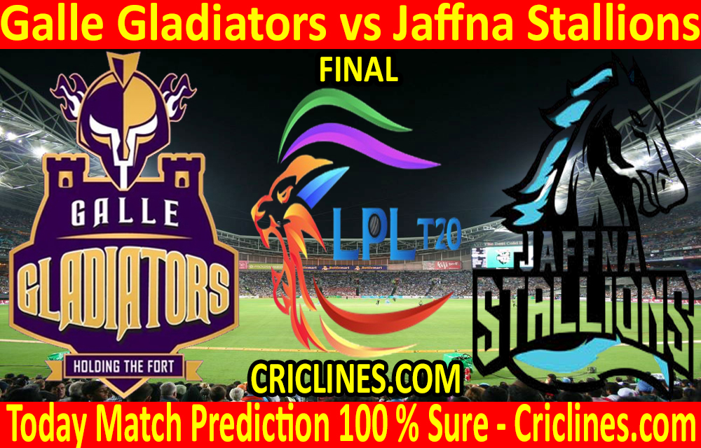 Today Match Prediction-Galle Gladiators vs Jaffna Stallions-LPL T20 2020-Final-Who Will Win
