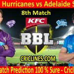 Today Match Prediction-Hobart Hurricanes vs Adelaide Strikers-BBL T20 2020-21-8th Match-Who Will Win