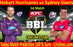 Today Match Prediction-Hobart Hurricanes vs Sydney Sixers-BBL T20 2020-21-1st Match-Who Will Win