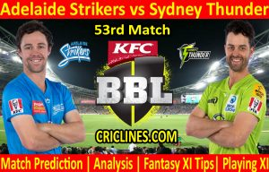 Today Match Prediction-Adelaide Strikers vs Sydney Thunder-BBL T20 2020-21-53rd Match-Who Will Win