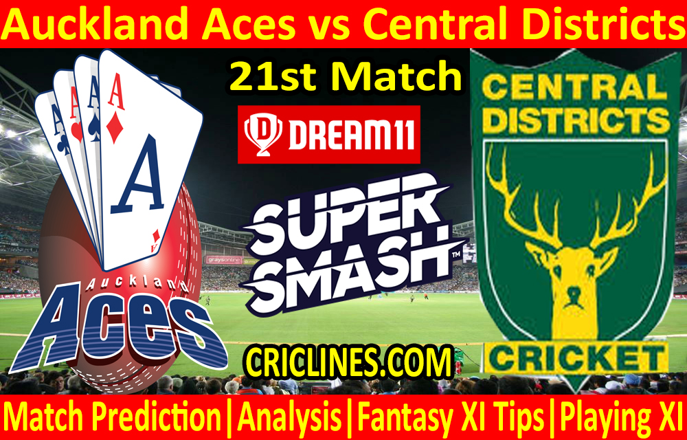 Today Match Prediction-Auckland Aces vs Central Districts-Super Smash T20 2020-21-21st Match-Who Will Win