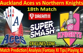 Today Match Prediction-Auckland Aces vs Northern Knights-Super Smash T20 2020-21-18th Match-Who Will Win