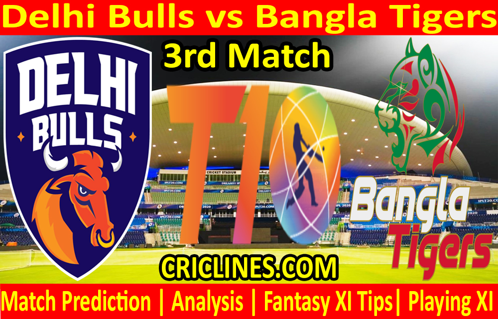 Today Match Prediction-Delhi Bulls vs Bangla Tigers-T10 League-3rd Match-Who Will Win