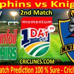 Today Match Prediction-Dolphins vs Knights-Momentum One Day Cup 2021-2nd Match-Who Will Win