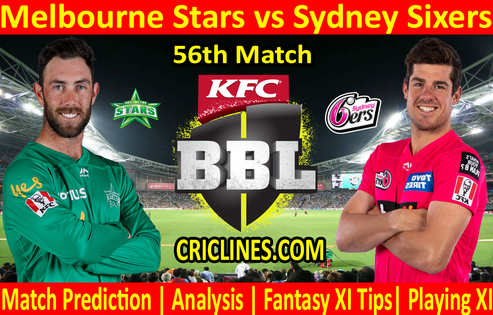 Today Match Prediction-Melbourne Stars vs Sydney Sixers-BBL T20 2020-21-56th Match-Who Will Win