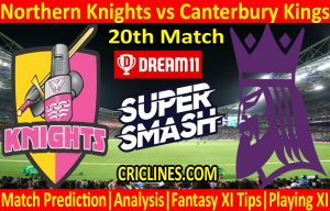 Today Match Prediction-Northern Knights vs Canterbury Kings-Super Smash T20 2020-21-20th Match-Who Will Win