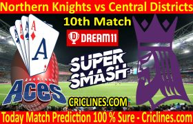 Today Match Prediction-Northern Knights vs Central Districts-Super Smash T20 2020-21-10th Match-Who Will Win