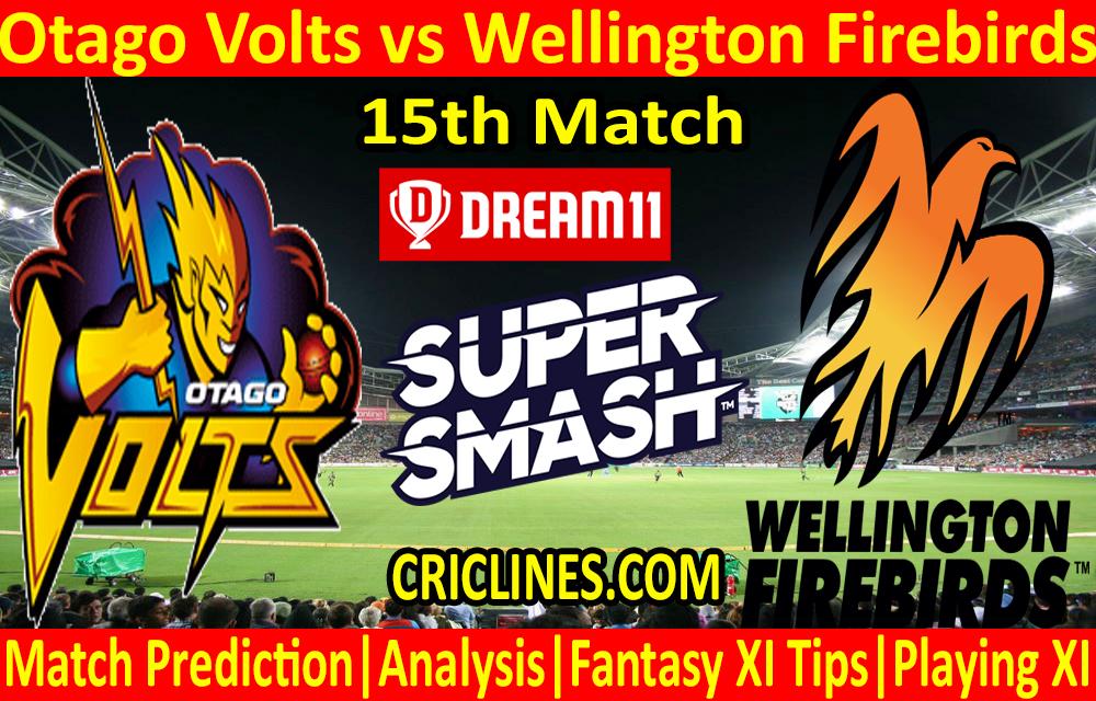 Today Match Prediction-Otago Volts vs Wellington Firebirds-Super Smash T20 2020-21-15th Match-Who Will Win