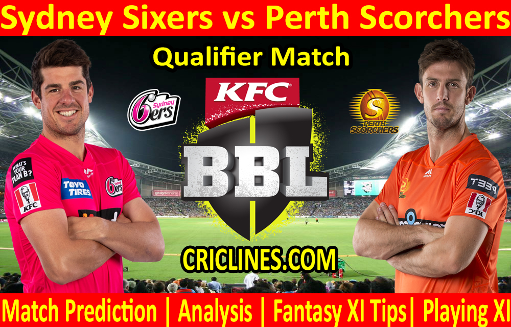 Today Match Prediction-Sydney Sixers vs Perth Scorchers-BBL T20 2020-21-Qualifier-Who Will Win