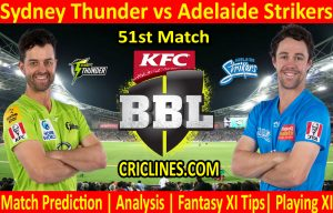 Today Match Prediction-Sydney Thunder vs Adelaide Strikers-BBL T20 2020-21-51st Match-Who Will Win