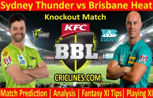 Today Match Prediction-Sydney Thunder vs Brisbane Heat-BBL T20 2020-21-Knockout-Who Will Win